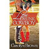 Love Drunk Cowboy (Spikes & Spurs Book 1) ~ Carolyn Brown