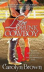 Love Drunk Cowboy (Spikes & Spurs Book 1)
