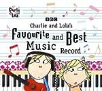 Charlie & Lolas Favourite & Best Musi...