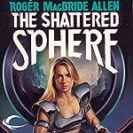 The Shattered Sphere: Hunted Earth, Book 2 | Roger MacBride Allen