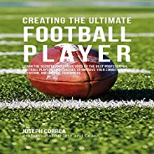 Creating the Ultimate Football Player (       UNABRIDGED) by Joseph Correa Narrated by Andrea Erickson