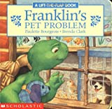 Franklin Board Book #01: Franklin's Pet Problem (0439194245) by Bourgeois, Paulette