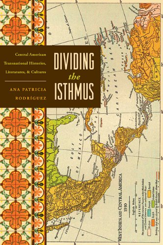 Dividing the Isthmus: Central American Transnational...