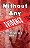 img - for Without Any Evidence (Carly Malone Mysteries) book / textbook / text book