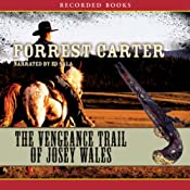 The Vengeance Trail of Josey Wales | [Forrest Carter]