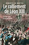 Le ralliement de L�on XIII : L'�chec...