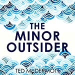 The Minor Outsider | Ted McDermott