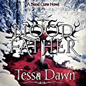 Blood Father: Blood Curse, Book 6 Audiobook by Tessa Dawn Narrated by Eric G. Dove