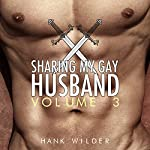 Sharing My Gay Husband, Vol. 3 | Hank Wilder