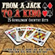 From A Jack To A King - 25 Gunslingin' Country Hits