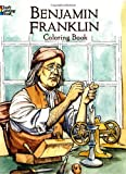Benjamin Franklin Coloring Book (Dover History Coloring Book) (0486439887) by Copeland, Peter F.