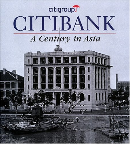citibanka-century-in-asia-by-peter-starr-2007-07-27