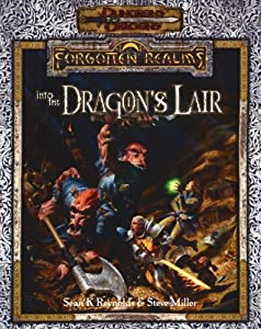 Into the Dragon's Lair (Dungeons & Dragons: Forgotten Realms Adventure) by Sean K. Reynolds and Steve Miller