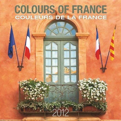 Colours Of France/Coleurs De La France 2012 Square Calendar (French Edition)