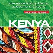 Kenya - Culture Smart!: The Essential Guide to Customs & Culture | Livre audio Auteur(s) : Jane Barsby Narrateur(s) : Peter Noble