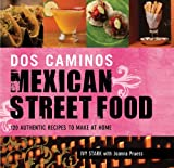 Dos Caminos Mexican Street Food: 120 Authentic Recipes to Make at Home thumbnail