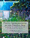 img - for Photo Impressionism in the Digital Age: Featuring the Digital Fine Art of Lawrence von Knorr book / textbook / text book