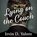 Lying on the Couch: A Novel Audiobook by Irvin D. Yalom Narrated by Tony Pasqualini