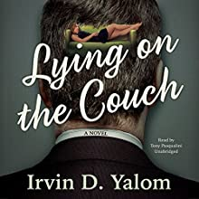 Lying on the Couch: A Novel (       UNABRIDGED) by Irvin D. Yalom Narrated by Tony Pasqualini