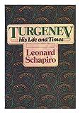 Turgenev, his life and times (039449640X) by Schapiro, Leonard Bertram