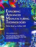 img - for Exploring Advanced Manufacturing Technologies book / textbook / text book