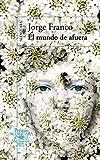 El mundo de afuera (Premio Alfaguara de Novela 2014)