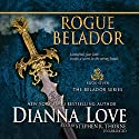 Rogue Belador: Belador, Book 7 Audiobook by Dianna Love Narrated by Stephen R. Thorne