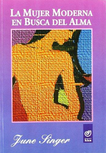 Mujer moderna en busca del alma, La : guía jungiana de los mundos visibles e invisibles