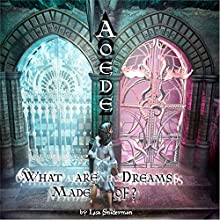 What Are Dreams Made Of? Audiobook by Lisa Sniderman Narrated by Kevin Ponthier