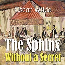 The Sphinx Without a Secret Audiobook by Oscar Wilde Narrated by Josh Verbae