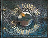 Lost Worlds (0753414562) by John Howe