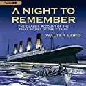 A Night to Remember: The Classic Account of the Final Hours of the Titanic Audiobook by Walter Lord Narrated by Martin Jarvis