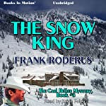 The Snow King: Carl Heller Series, Book 8 (       UNABRIDGED) by Frank Roderus Narrated by Kevin Foley