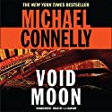 Void Moon (       UNABRIDGED) by Michael Connelly Narrated by L. J. Ganser