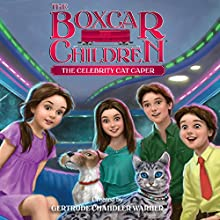 The Celebrity Cat Caper: The Boxcar Children Mysteries, Book 143 Audiobook by Gertrude Chandler Warner Narrated by Tim Gregory