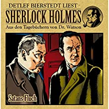 Satans Fluch (Sherlock Holmes: Aus den Tagebüchern von Dr. Watson) Hörbuch von Erec d'Astolat Gesprochen von: Detlef Bierstedt