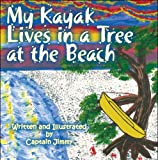 img - for My Kayak Lives in a Tree at the Beach book / textbook / text book
