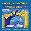 Bridges Out of Poverty: Strategies for Professionals and Communities (       UNABRIDGED) by Philip E. DeVol, Ruby K. Payne, Terie Dreussi Smith Narrated by Tom Blair, Philip DeVol