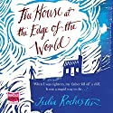 The House at the Edge of the World Audiobook by Julia Rochester Narrated by Avita Jay
