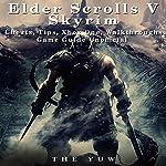 Elder Scrolls V Skyrim Cheats, Tips, Xbox One, Walkthroughs, Game Guide Unofficial |  The Yuw