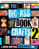 img - for By Mark Montano The Big-Ass Book of Crafts 2 (Original) book / textbook / text book