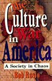 img - for The Culture War in America: A Society in Chaos book / textbook / text book