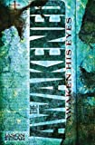 img - for Awaken His Eyes: The Awakened Book One book / textbook / text book