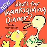 Childrens Books: WHATS FOR THANKSGIVING DINNER? (Delightfully Fun, Rhyming Bedtime Story/Picture Book for Beginner Readers About Making Friends and Being Grateful, Ages 2-8)