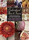 img - for Embroidered Flora & Fauna: Three-Dimensional Textured Embroidery by Lesley Turpin-Delport (2009-02-01) book / textbook / text book