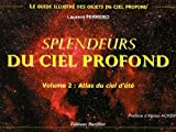 Splendeurs du ciel profond : Volume 2, Atlas du ciel d't