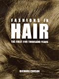 Fashions in Hair: The First Five Thousand Years