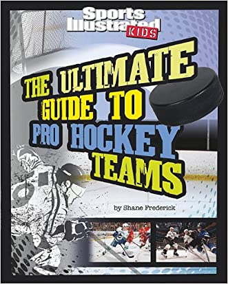 The Ultimate Guide to Pro Hockey Teams (Ultimate Pro Team Guides (Sports Illustrated for Kids))