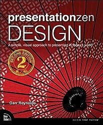 Presentation Zen Design: Simple Design Principles and Techniques to Enhance Your Presentations (2nd Edition)