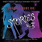 Dorothy Must Die Stories, Volume 3: Order of the Wicked, Dark Side of the Rainbow, The Queen of Oz Hörbuch von Danielle Paige Gesprochen von: Devon Sorvari